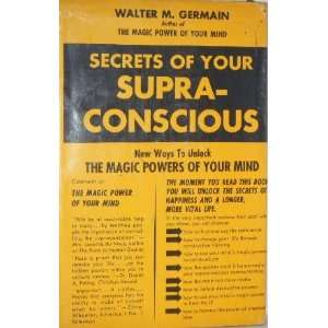 the Magic Powers of Your Mind: Walter M Germain:  Books