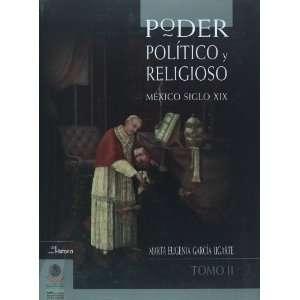 politico y religioso. Mexico siglo XIX. Tomo II (Conocer Para Decidir