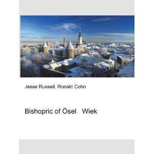 Bishopric of à sel Wiek: Ronald Cohn Jesse Russell: Books
