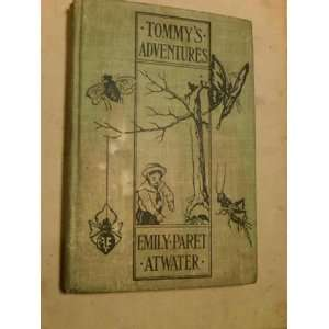 Tommys adventures: Emily Paret Atwater: Books