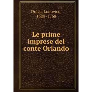 Le prime imprese del conte Orlando Lodovico, 1508 1568