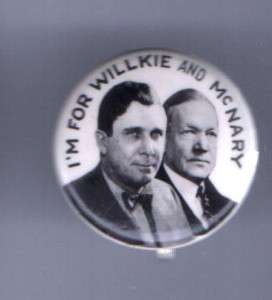 1940 WILLKIE & McNARY Jugate pin button LOST to FDR