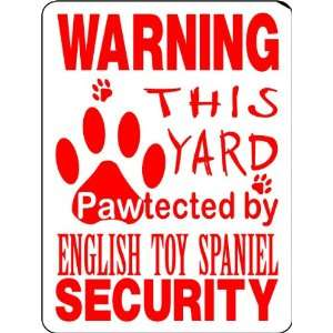 ENGLISH TOY SPANIEL ALUMINUM GUARD DOG SIGN PP12