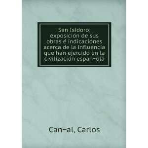 San Isidoro; exposicioÌn de sus obras eÌ indicaciones