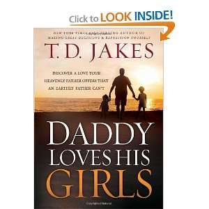 that an earthly father cant (9781616384883) T. D. Jakes Books
