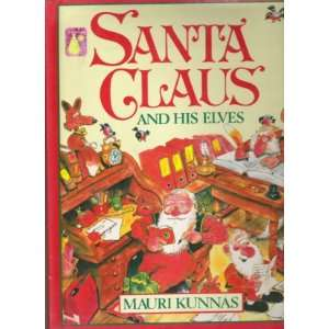 Santa Claus and His Elves (9780382066788): Mauri Kunnas