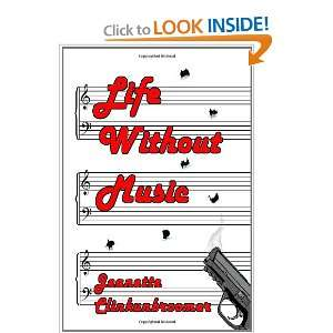 Life Without Music (9781438206998) Jeanette Clinkunbroomer Books