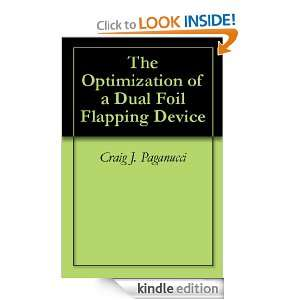 The Optimization of a Dual Foil Flapping Device Craig J. Paganucci