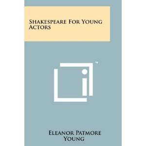For Young Actors (9781258191672): Eleanor Patmore Young: Books