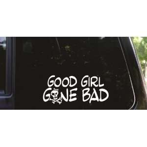 Good Girl Gone Bad die cut vinyl decal / sticker