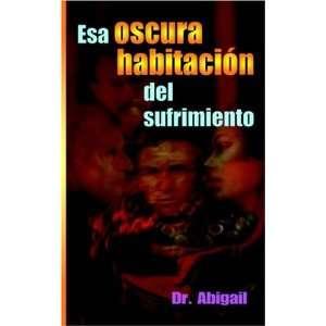 Esa habitación sel sufrimento (Spanish Edition