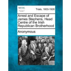 Arrest and Escape of James Stephens, Head Centre of the