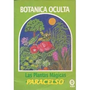 Botanica Oculta : Las Plantas Magicas (9789501706116): Books