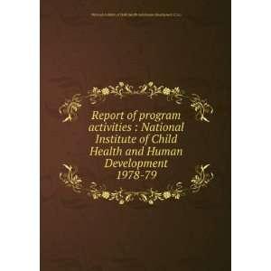 com Report of program activities  National Institute of Child Health