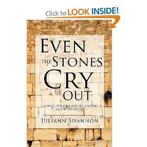 Even the Stones Cry Out (9781619044739): Juliann Shannon: Books