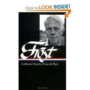 Robert Frost Collected Poems, Prose, and Plays (Library