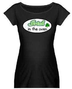 Irish in oven funny St. Patricks black maternity tee shirt womens