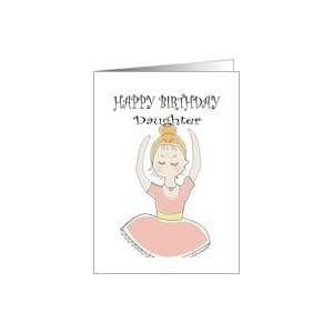 HAPPY BIRTHDAY, DAUGHTER, CUTE BALLERINA, PINK, DANCE Card