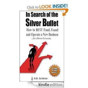 In Search of the Silver Bullet N B Schklair, Ray Anthony