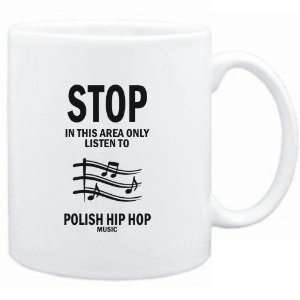 Mug White  STOP   In this area only listen to Polish Hip Hop