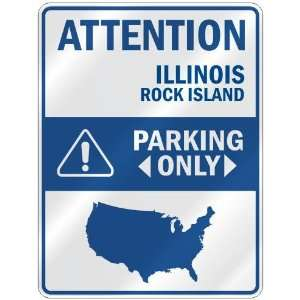 ATTENTION  ROCK ISLAND PARKING ONLY  PARKING SIGN USA