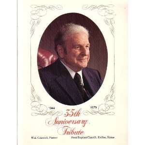 35th Anniversary Tribute: W.A. Criswell Pastor   First