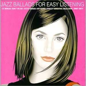 Jazz Ballads for Easy Listening Various Artists Music