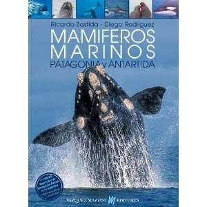 Mamiferos Marinos de Patagonia y Antartida (Spanish