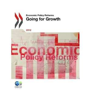 Economic Policy Reforms 2012 Going for Growth