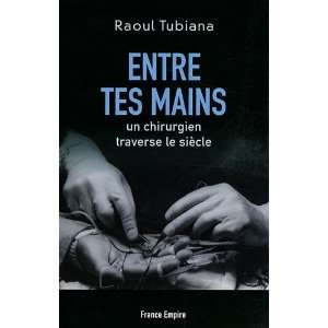 Entre tes mains (French Edition) (9782704811144): Raoul