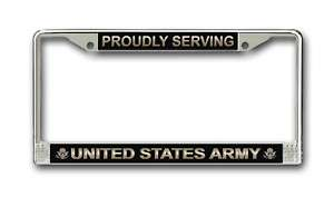 Army Proudly Serving Military License Plate Frame