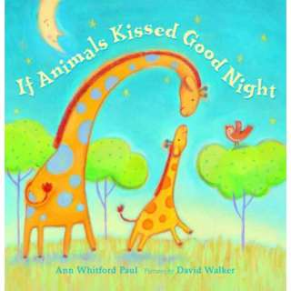 : If Animals Kissed Good Night, Paul, Ann Whitford: Childrens Books