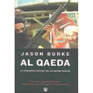 Historia del Islamismo Radical  Al Qaeda, Burke, Jason ARCHIVE