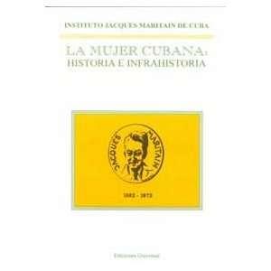LA Mujer Cubana/the Cuban Woman Historia E Infrahistoria/History and