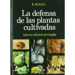 La Defensa de Las Plantas Cultivadas (Spanish Edition