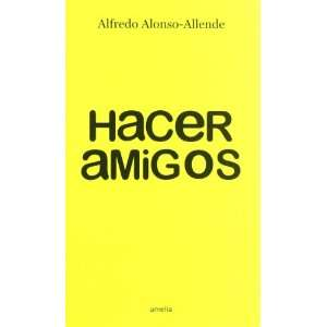 HACER AMIGOS (9788484692799): Agapea: Books