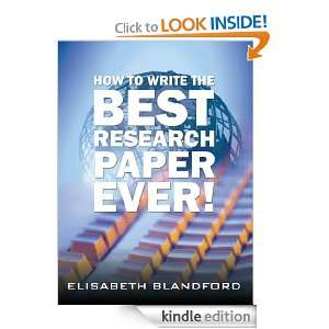 How to Write the Best Research Paper Ever!: Elisabeth Blandford