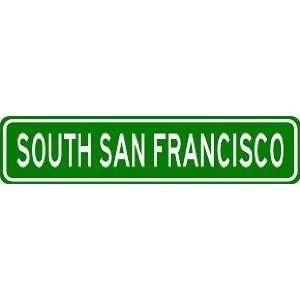 SOUTH SAN FRANCISCO City Limit Sign   High Quality