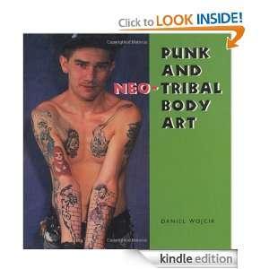 Punk and Neo Tribal Body Art (Folk Art and Artists) Daniel Wojcik
