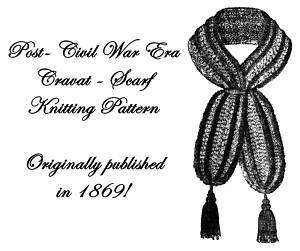 Civil War Victorian Knitted Cravat Scarf Pattern 1869