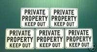 PRIVATE PROPERTY KEEP OUT SIGNS, METAL 50 SIGN SET