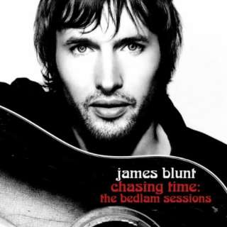 Chasing Time  The Bedlam Sessions [Intl Digital Release] James Blunt