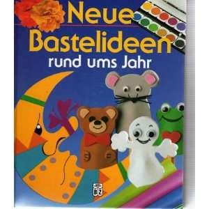 Bastelideen rund ums Jahr.: .de: Inge [Hrsg.] Uffelmann: Bücher