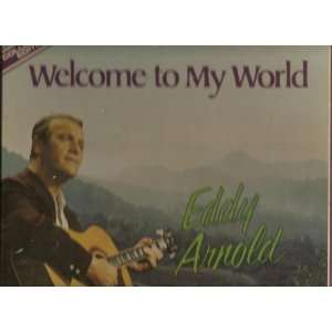 Welcome to My World Eddy Arnold Music