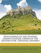 Proceedings of the General Grand Chapter, Order of the Eastern Star