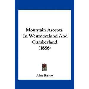 Westmoreland And Cumberland (1886) (9781120649935) John Barrow Books