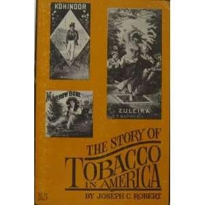 The story of tobacco in America: Joseph Clarke Robert