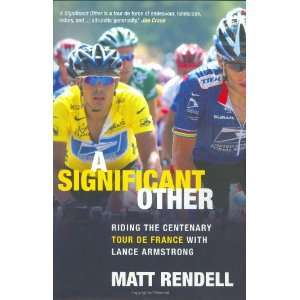 de France with Lance Armstrong (9780297847168): Matt Rendell: Books