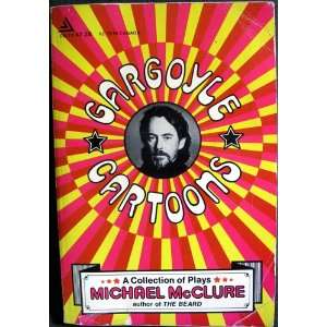 Gargoyle Cartoons: A Collection of Plays: Michael McClure: Books