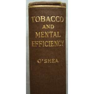 Tobacco and mental efficiency,: Michael Vincent OShea: Books